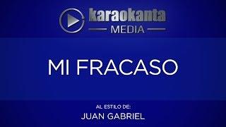 Karaokanta - Juan Gabriel - Mi fracaso