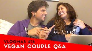 Vegan Couple Q&A / Boyfriend Tag Part 2 + Our First Kiss | VLOGMAS DAY 16:
