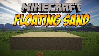 Minecraft Tutorial: FLOATING SAND!