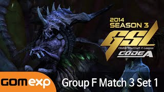 Code A Group F Match 3 Set 1, 2014 GSL Season 3