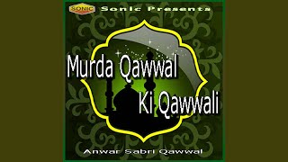 Murda Qawwal Ki Qawwali