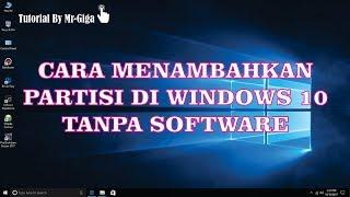 Cara Menambahkan Partisi Baru di Windows 10 Tanpa Software [HD]
