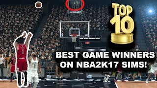 TOP 10 BEST GAME WINNERS IN MY PLAYOFF SIMULATIONS ON NBA2K17!