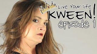 Live Your Life Kween! Ep. 1