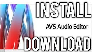 How to Downloand & Install  AVS Audio Editor