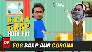TSP's Baap Baap Hota Hai | Baap aur Corona