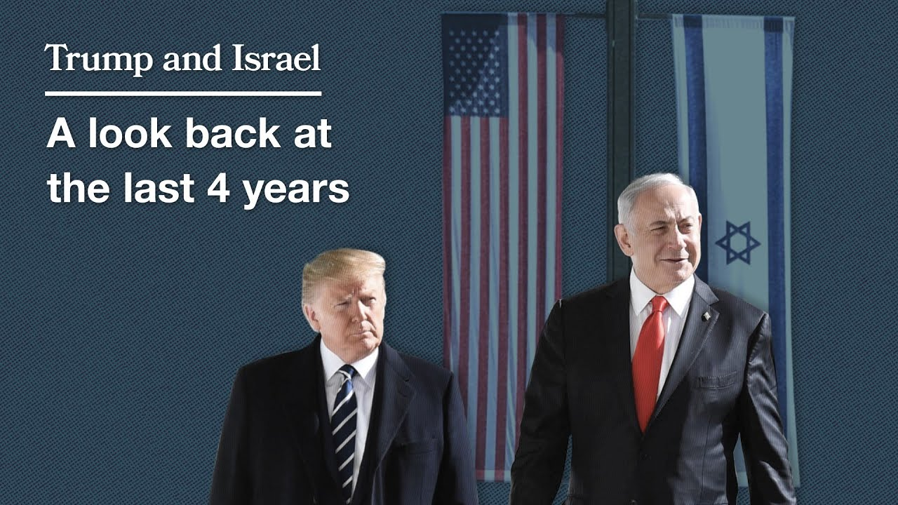 Trump and Israel: A look back at the last 4 years
