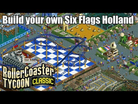 Build your own Six Flags Holland - Roller Coaster Tycoon Classic - Let's Play!  