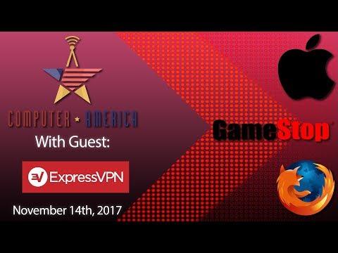 ExpressVPN Interview, Firefox Quantum, HTC Vive Focus, Youtube Demonetization