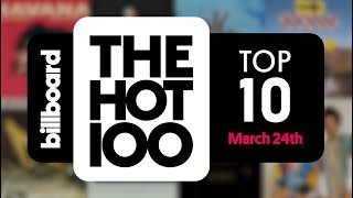 Early Release! Billboard Hot 100 Top 10 March 24th 2018 Countdown