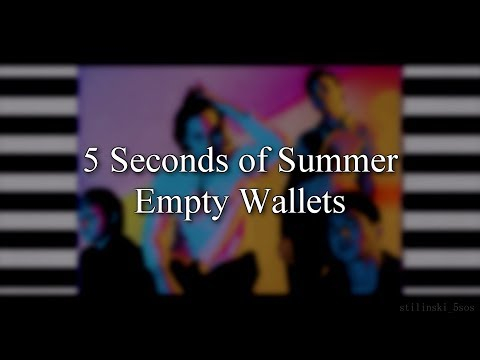 5 Seconds Of Summer – Empty Wallets (Lyrics)