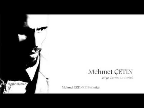Mehmet ÇETİN | Niye Çattın Kaşlarını