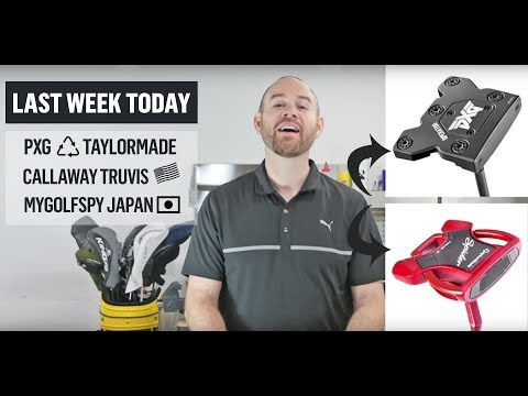 LAST WEEK TODAY: PXG Operator vs Taylormade Spider | Callaway Truvis Stars & Stripes | And More!