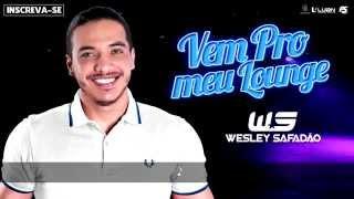 Wesley Safadão - Vem pro meu lounge [Lançamento 2016]