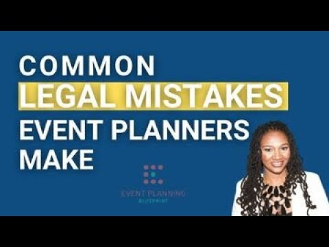 Common Legal Mistakes Event Planners Make