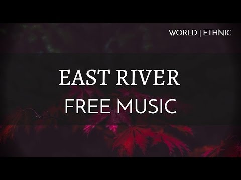 Eastern | World Music - Free Royalty Free World Music - East River