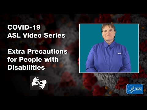 ASL Video Series: Extra Precautions for People with Disabilities