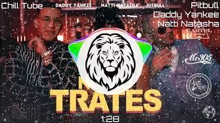 Pitbull X Daddy Yankee X Natti Natasha - No Lo Trates Bass Boosted