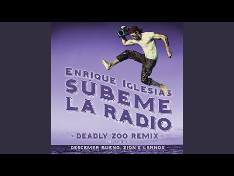 SUBEME LA RADIO (Deadly Zoo Remix)