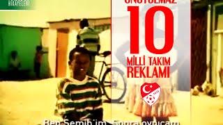Unutulmaz 10 Milli Takım Reklamı - Futbol'un Hikayeleri