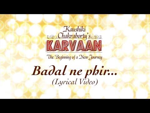 Badal Ne Fir   Lyrical Video   Kaushiki Chakraborty   Karvaan