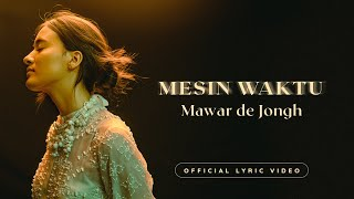 Mawar de Jongh - Mesin Waktu | Official Lyric Video