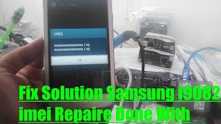 Fix Solution Samsung i9082 imei Repaire Done With Z3x Samsung Tool Pro