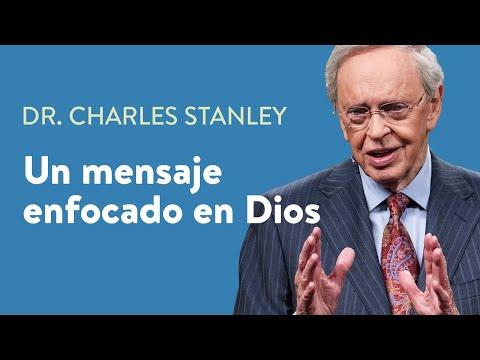 Un mensaje enfocado en Dios – Dr. Charles Stanley