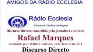 Discurso Directo concedido pelo jornalista e ativista Rafael Maques aos 04 de Janeiro de 2012.flv