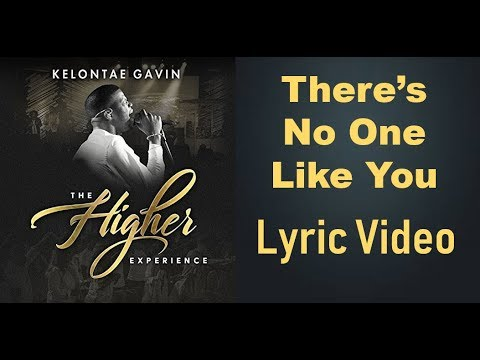 Kelontae Gavin -  There's No One Like You ( Live) Lyric Video