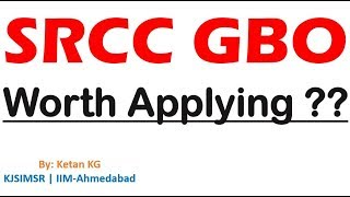 SRCC GBO | Worth Applying? | Profile, Future Prospects, Exam details