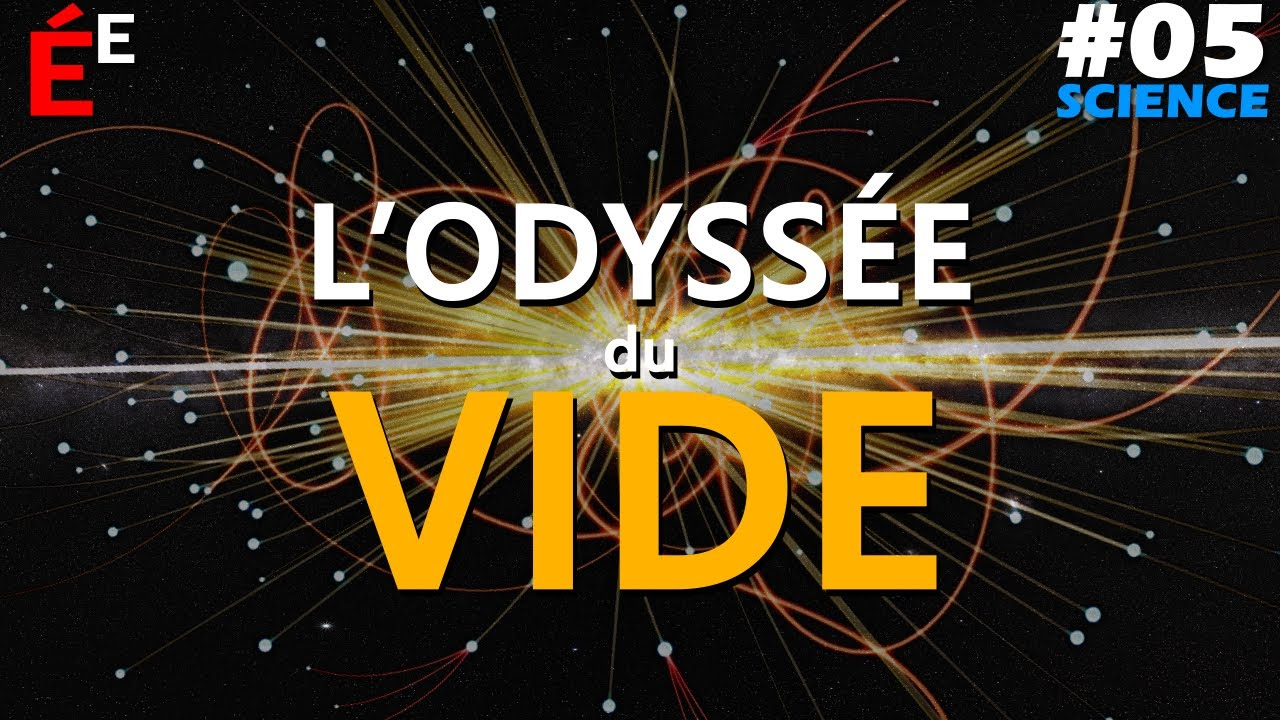 L'Odyssée du Vide - #05 Science