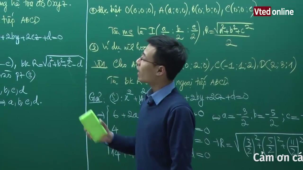 Vted.vn: Mặt cầu ngoại tiếp tứ diện trong hệ tọa độ oxyz – Thầy Đặng Thành Nam