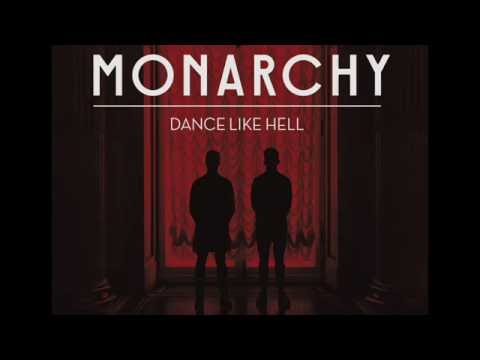 Monarchy - Dance Like Hell