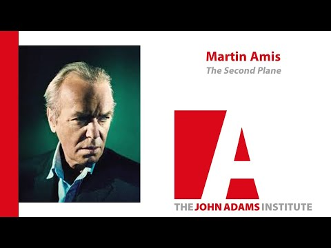 Martin Amis on The Second Plane - John Adams Institute
