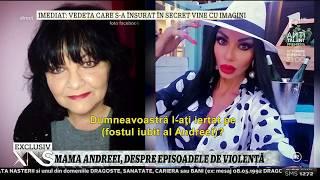 Mama Andreei Podărescu, despre episoadele de violenţă: