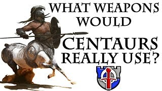What medieval weapons would CENTAURS really use? FANTASY RE-ARMED