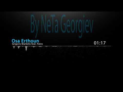 Grigoris Markelis featPatro -Osa Erthoun (Mi Gna Greeck Version)