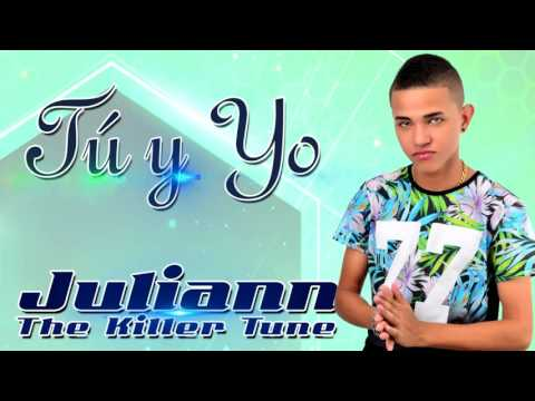 juliann the killer tune ..tu y yo.