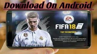 How to Download FIFA 2018 on Android