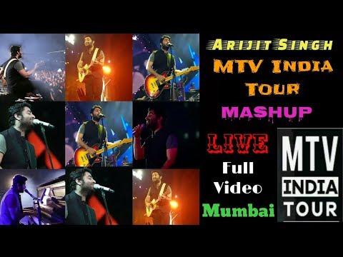 Arijit Singh | MTV India Tour | Mashup | Mumbai | Arijit Singh Live | 2018 | Concert | Full Video HD
