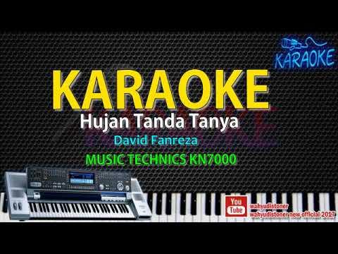 Karaoke Hujan Tanda Tanya ( David Fanreza ) Technics KN7000 HD Quality Video Lirik No Vocal 2018
