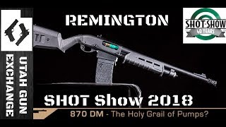 SHOT Show - 2018 What's NEW from Remington This Year!?
