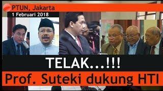 Jooos...! PROF. SUTEKI Membela HTI pada Persidangan HTI vs KEMENKUMHAM 1 Februari 2018