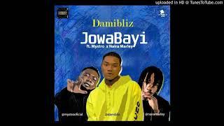 damibliz Jowabayi ft mystro x naira marley