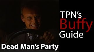 Buffy Episode Guide: Dead Man's Party S3E02