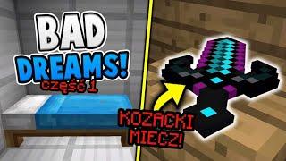 BAD DREAMS CZĘŚĆ PIERWSZA! - NAJLEPSZE Z NAJGORSZYCH, CZYLI WASZE MAPY MINECRAFT #34