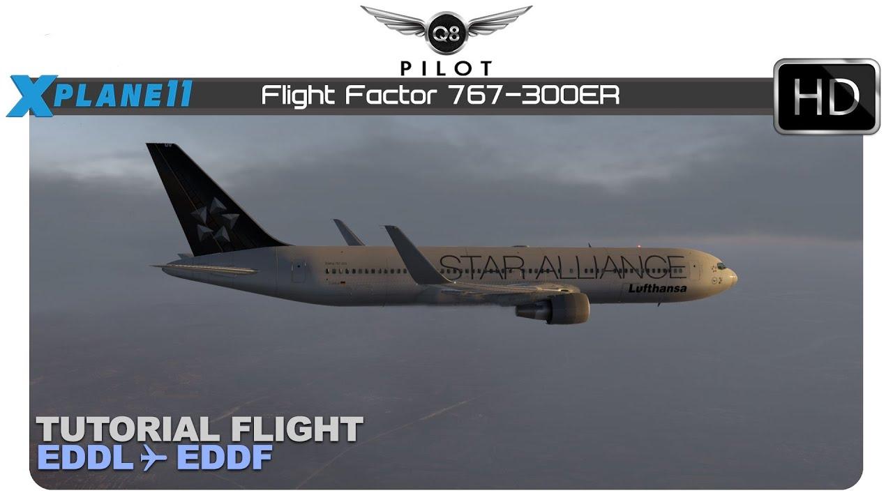 X-Plane 11 30 | Flight Factor 767 | Tutorial Flight | EDDL ✈ EDDF
