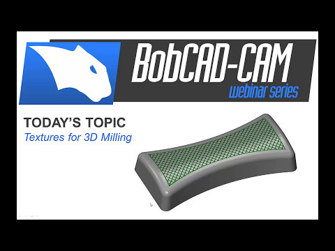 Textures for 3D Milling - BobCAD-CAM Webinar Series (Full Recording)