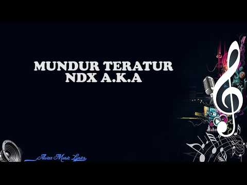 Mundur teratur - NDX A.K.A (Video Lyrics)